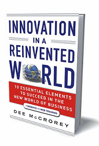 Innovation in a Reinvented World by Dee McCrorey