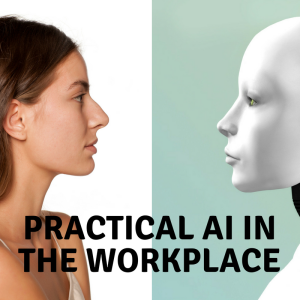Practical AI in the Workplace - 2018